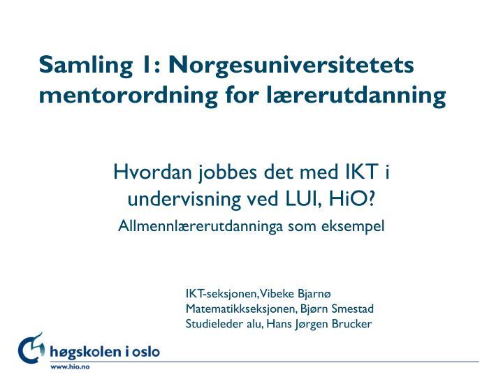 Samling 1: Norgesuniversitetets mentorordning for lærerutdanning