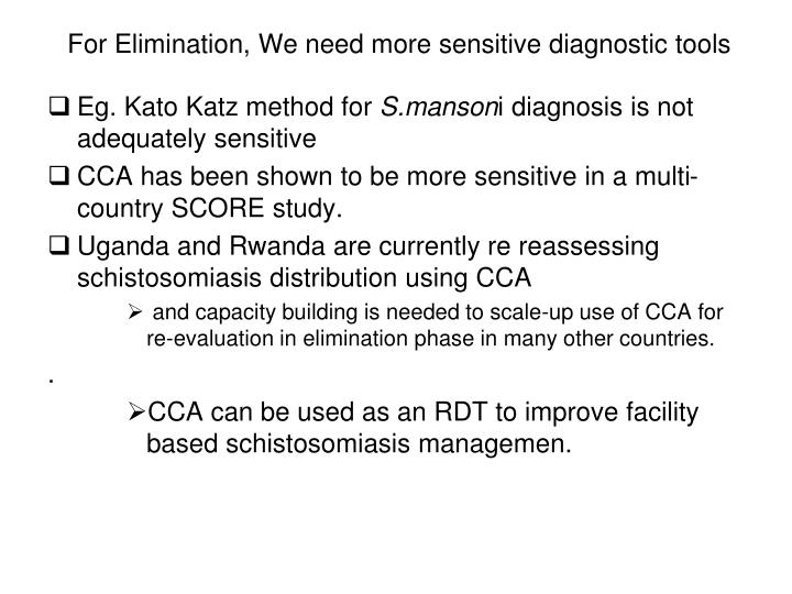 For Elimination, We need more sensitive diagnostic tools