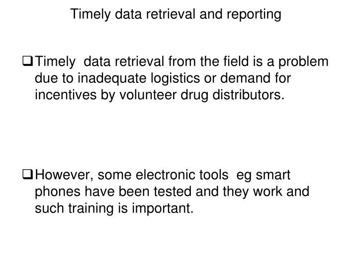 Timely data retrieval and reporting
