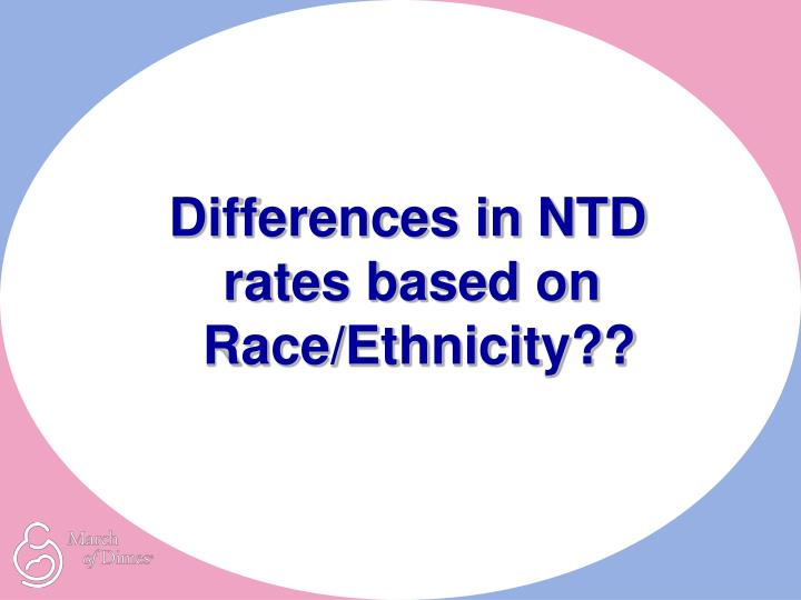 Differences in NTD