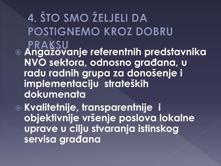 Angažovanje referentnih predstavnika NVO sektora, odnosno građana, u radu radnih grupa za donošenje i implementaciju  strateških dokumenata