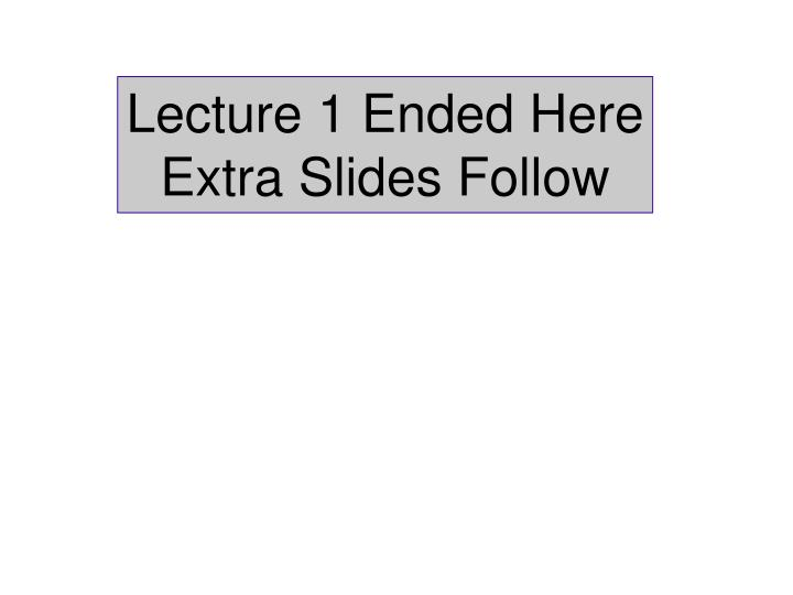 Lecture 1 Ended Here