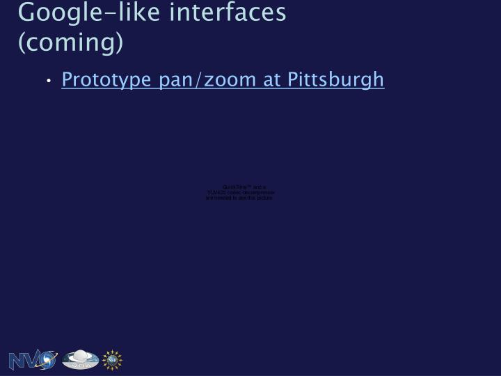 Google-like interfaces (coming)