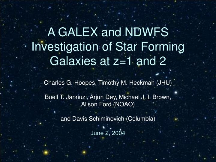 A GALEX and NDWFS Investigation of Star Forming Galaxies at z=1 and 2