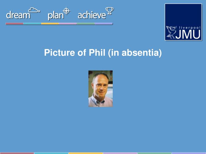 Picture of phil in absentia