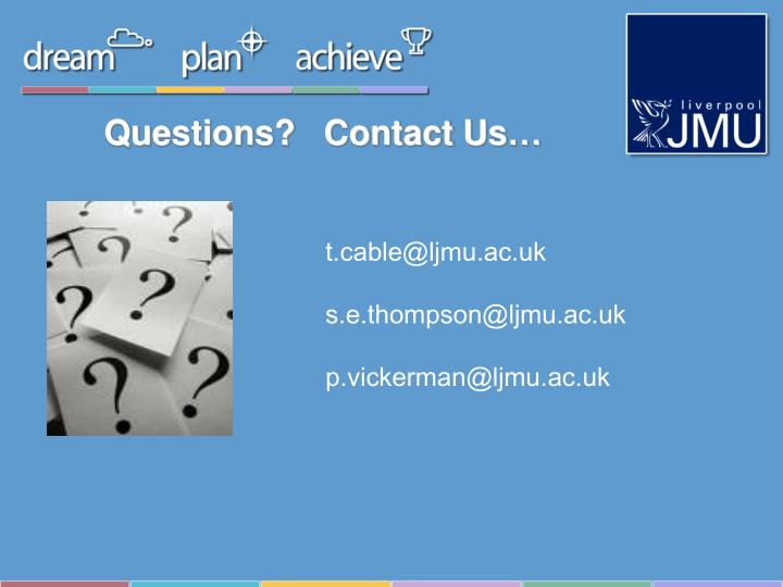 Questions?   Contact Us…
