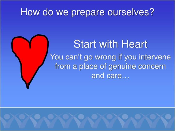 How do we prepare ourselves?