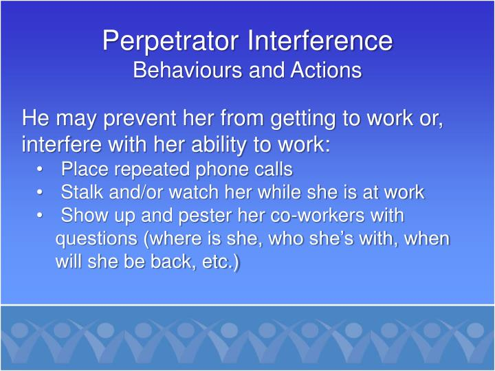 Perpetrator Interference