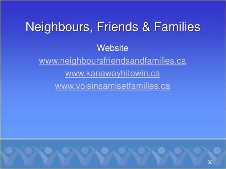Neighbours, Friends & Families