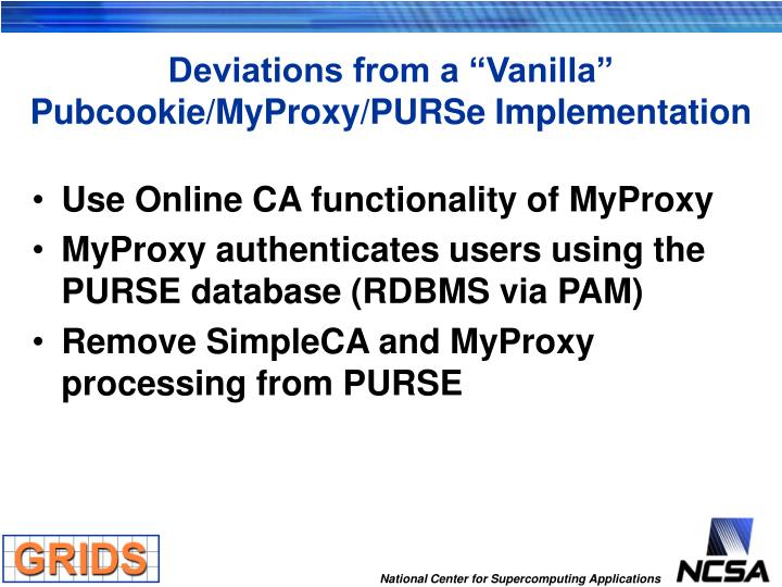 """Deviations from a """"Vanilla"""" Pubcookie/MyProxy/PURSe Implementation"""