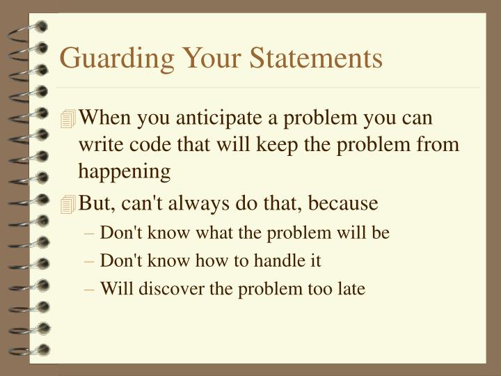 Guarding Your Statements