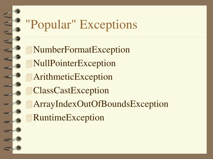 """""""Popular"""" Exceptions"""
