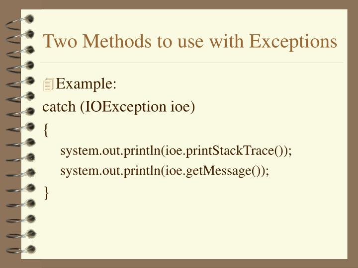 Two Methods to use with Exceptions