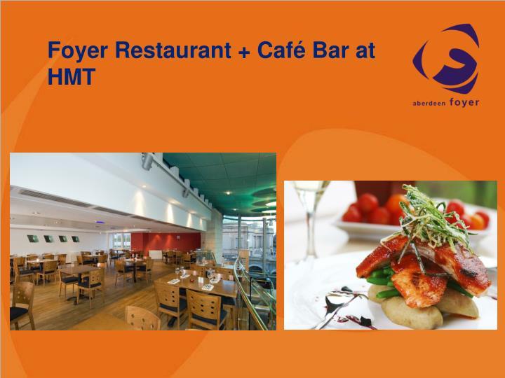 Foyer Restaurant + Café Bar at HMT