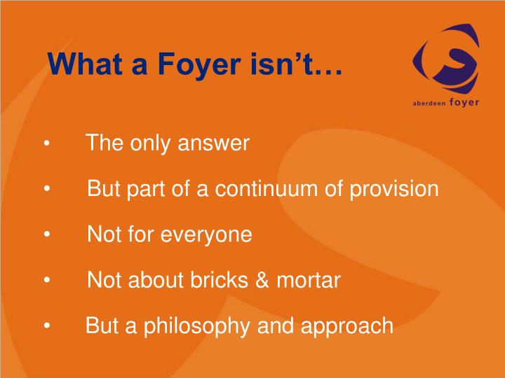What a Foyer isn't…
