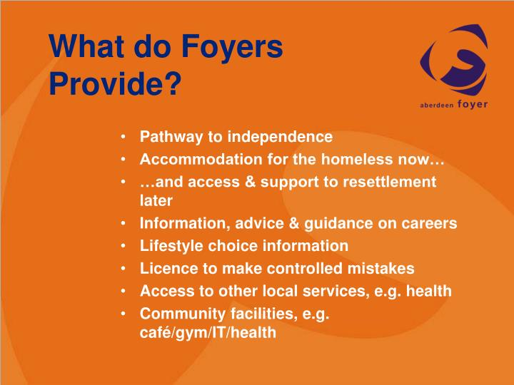 What do Foyers Provide?