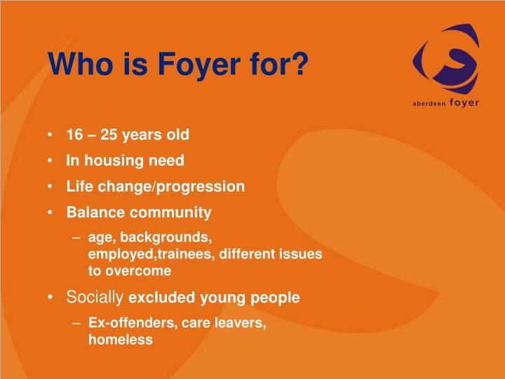 Who is Foyer for?
