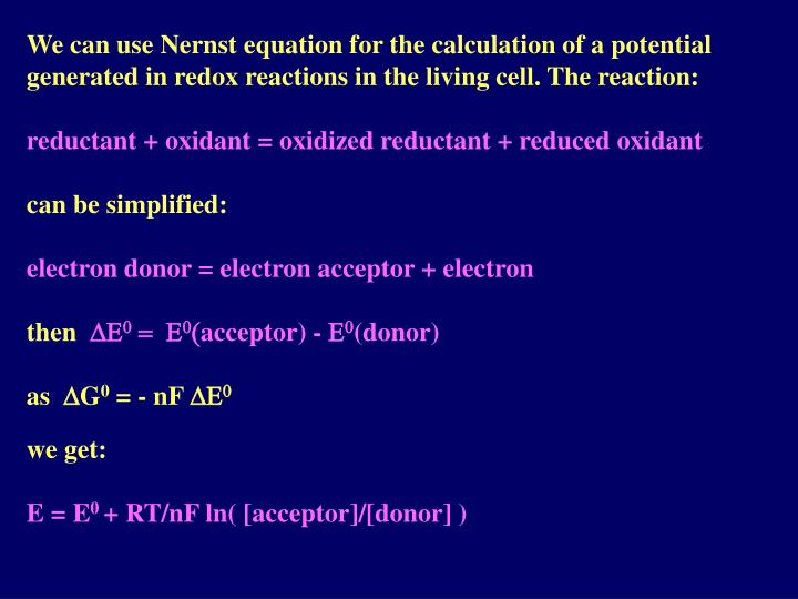 We can use Nernst equation for the calculation of a potential