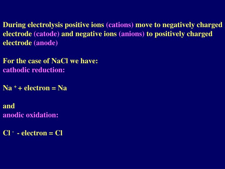 During electrolysis positive ions