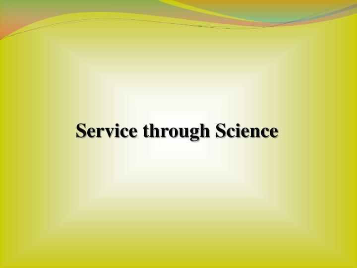 Service through Science