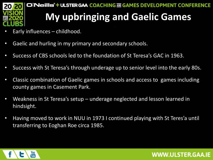 My upbringing and Gaelic Games