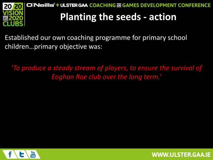 Planting the seeds - action