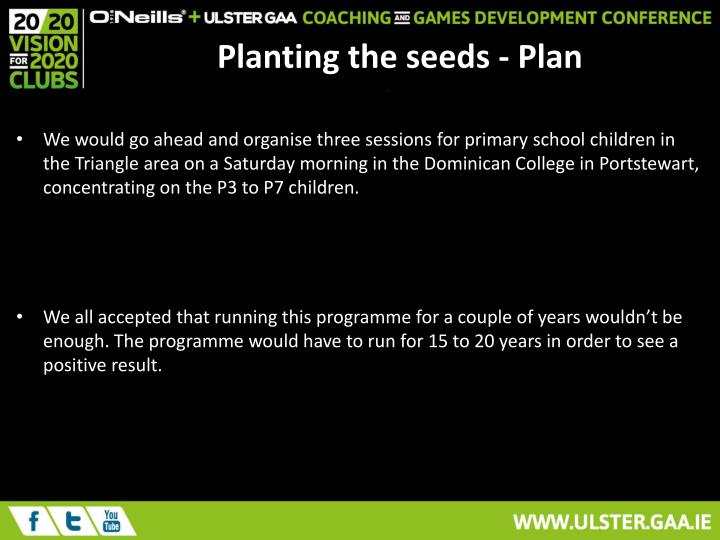 Planting the seeds - Plan