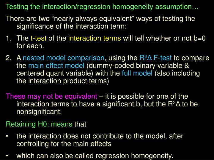 Testing the interaction/regression homogeneity assumption…