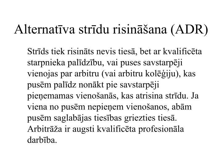 Alternatīva strīdu risināšana (ADR)