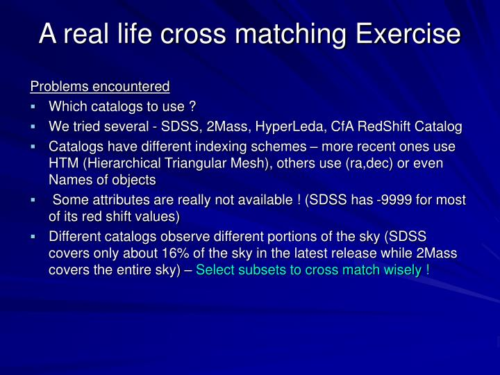 A real life cross matching Exercise