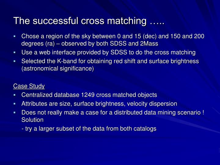 The successful cross matching …..