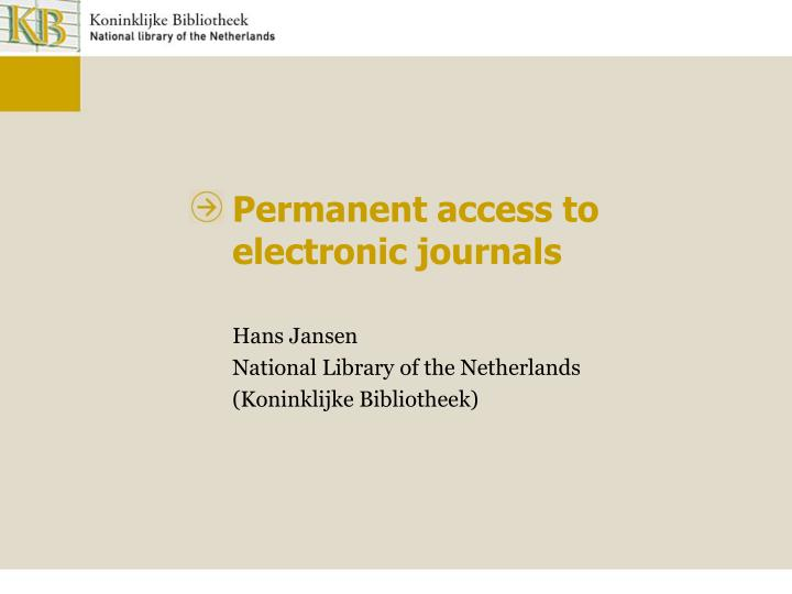 Permanent access to electronic journals