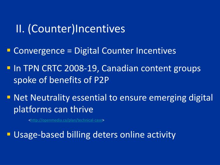 II. (Counter)Incentives
