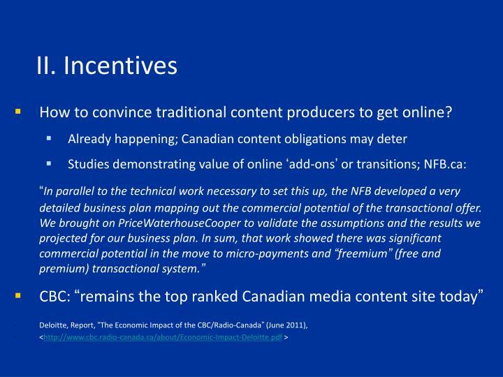 II. Incentives