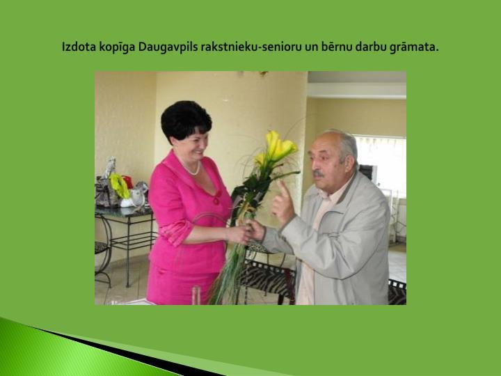 Izdota kopīga Daugavpils rakstnieku-senioru un bērnu darbu grāmata.