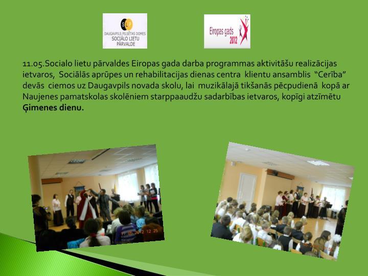 """11.05.Socialo lietu pārvaldes Eiropas gada darba programmas aktivitāšu realizācijas ietvaros,  Sociālās aprūpes un rehabilitacijas dienas centra  klientu ansamblis  """"Cerība""""  devās  ciemos uz Daugavpils novada skolu, lai  muzikālajā tikšanās pēcpudienā  kopā ar Naujenes pamatskolas skolēniem starppaaudžu sadarbības ietvaros, kopīgi atzīmētu"""