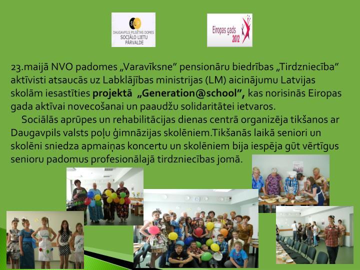 """23.maijā NVO padomes """"Varavīksne"""" pensionāru biedrības """"Tirdzniecība"""" aktīvisti atsaucās uz Labklājības ministrijas (LM) aicinājumu Latvijas skolām iesastīties"""
