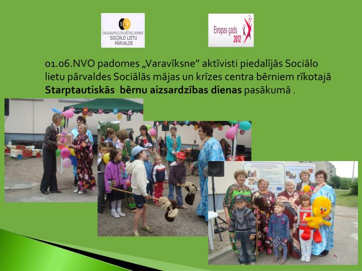 """01.06.NVO padomes """"Varavīksne"""" aktīvisti piedalījās Sociālo lietu pārvaldes Sociālās mājas un krīzes centra bērniem rīkotajā"""