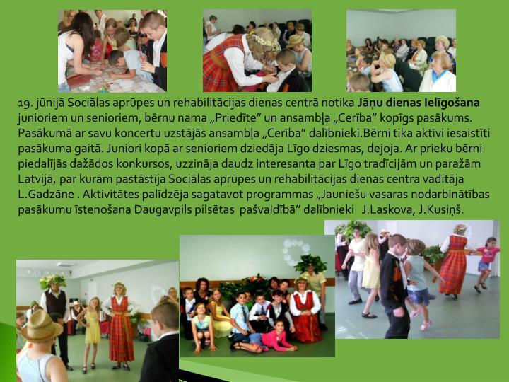 19. jūnijā Sociālas aprūpes un rehabilitācijas dienas centrā notika
