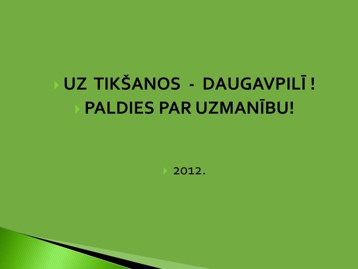 UZ  TIKŠANOS  -