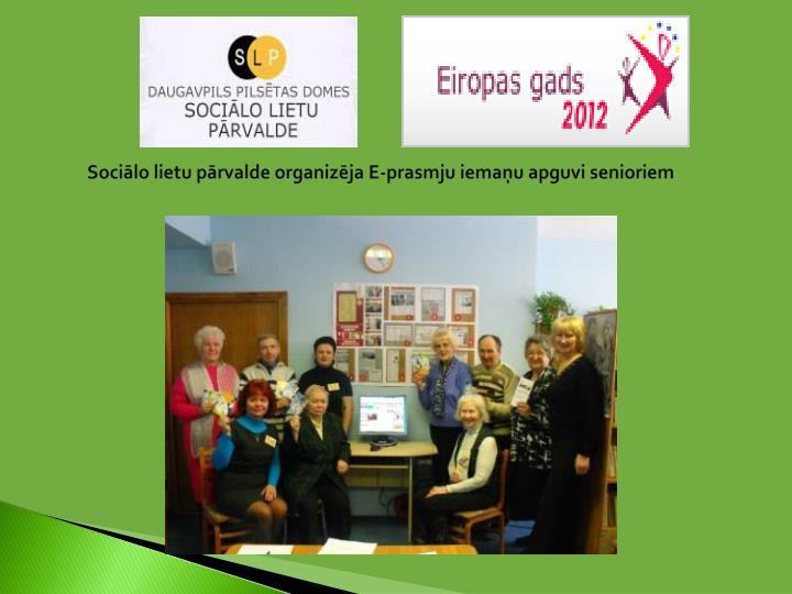 Sociālo lietu pārvalde organizēja E-prasmju iemaņu apguvi senioriem