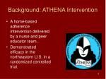 background athena intervention