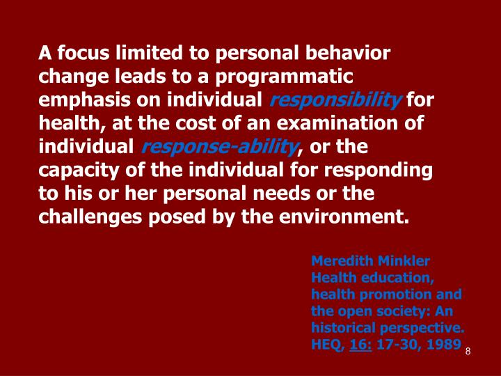 A focus limited to personal behavior change leads to a programmatic emphasis on individual