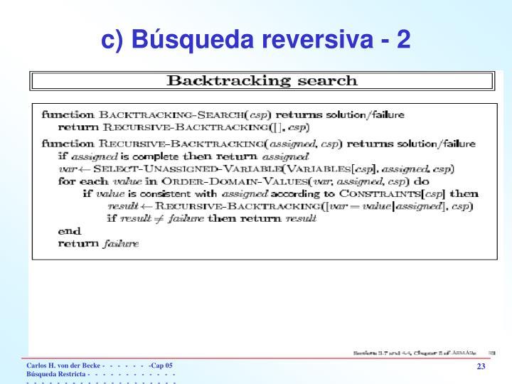 c) Búsqueda reversiva - 2