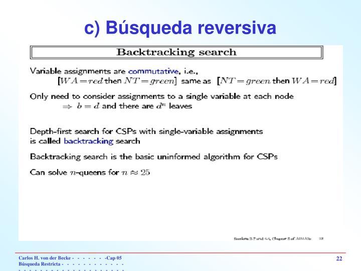 c) Búsqueda reversiva