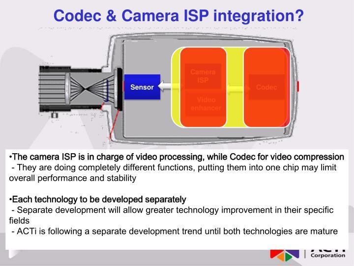 Codec & Camera ISP integration?