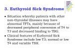 3 euthyroid sick syndrome