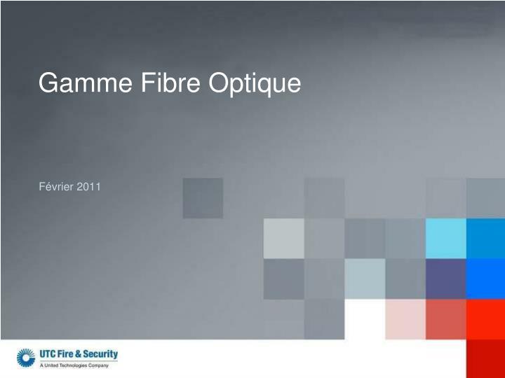 Gamme Fibre Optique