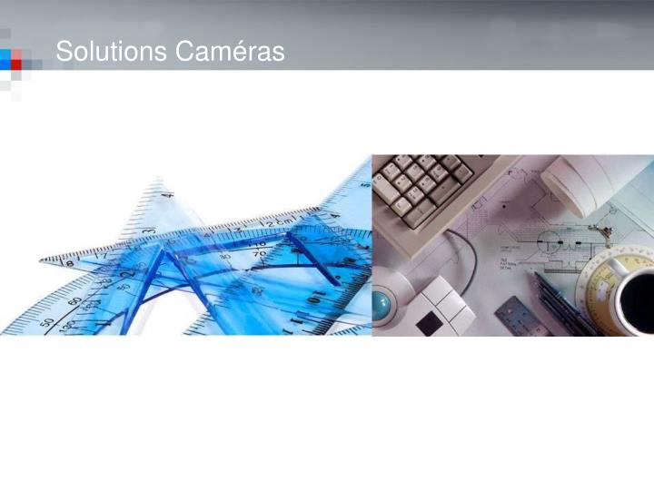 Solutions Caméras
