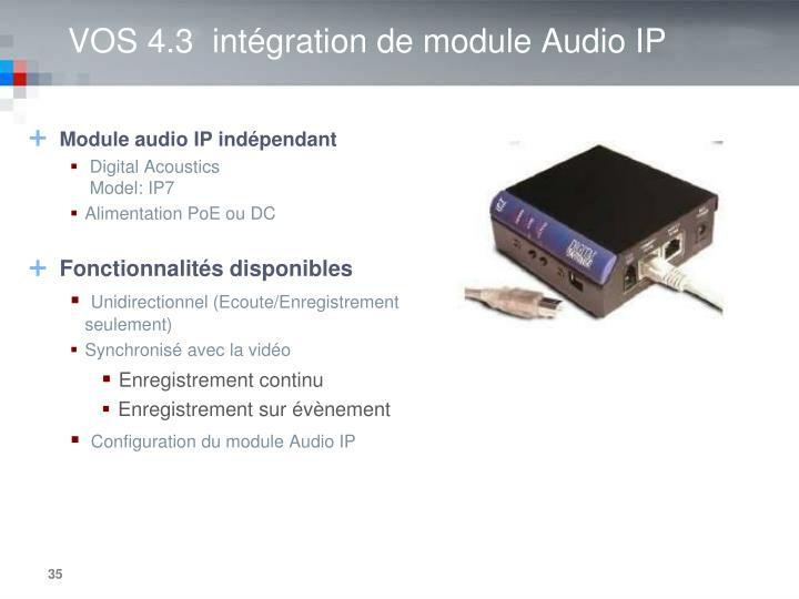 VOS 4.3  intégration de module Audio IP